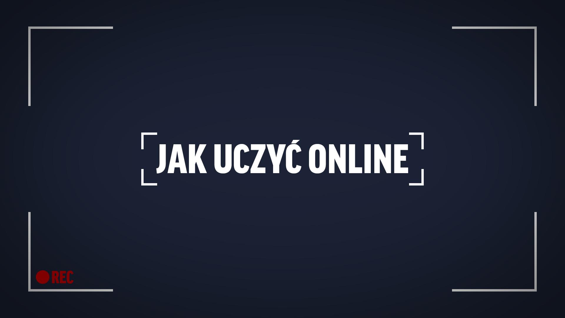 KURS: Jak uczyć online?